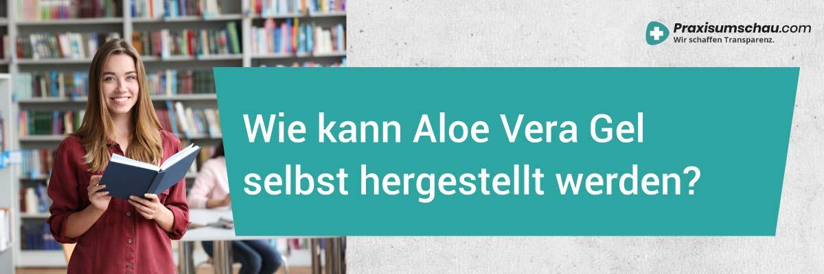 Aloe Vera Gel selber herstellen so geht's!
