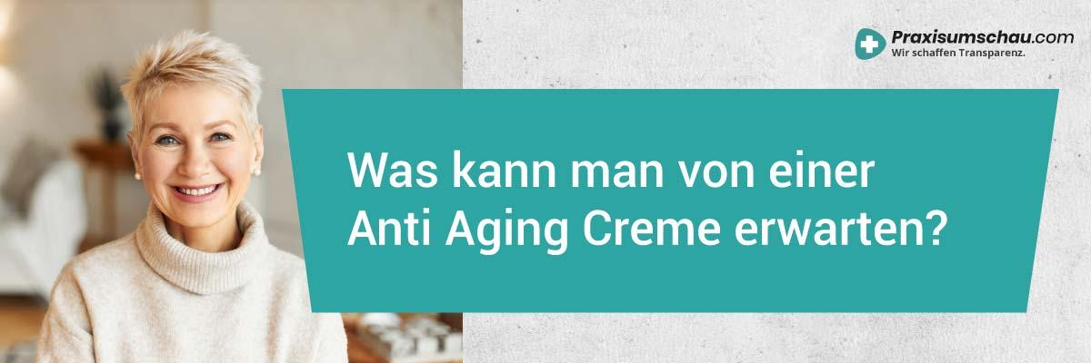 Anti Aging Creme Test - Was kann man von einer Anti Aging Creme erwarten?