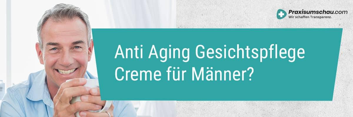 Gesichtscreme für Männer im Test Anti Aging Creme für Männer