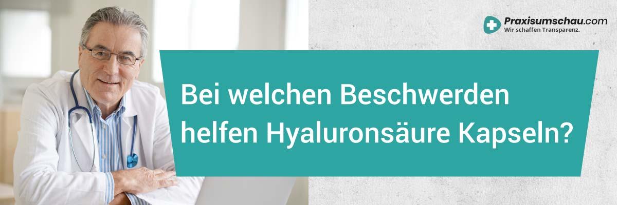 Bei welchen Beschwerden helfen Hyaluronsäure Kapseln - Wirkung von Hyaluronsäure Kapseln