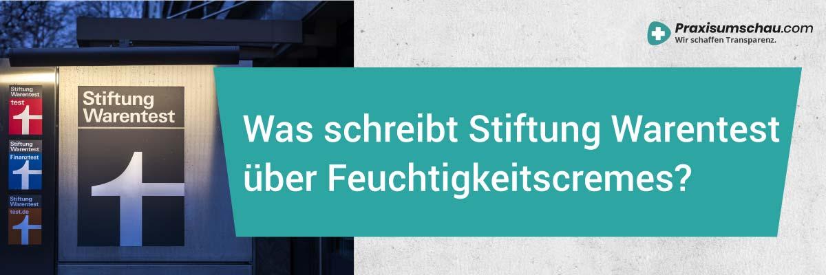 Feuchtigkeitscremes Stiftung Warentest Welche Feuchtigkeitscreme Stiftung Warentest besonders gut ab?
