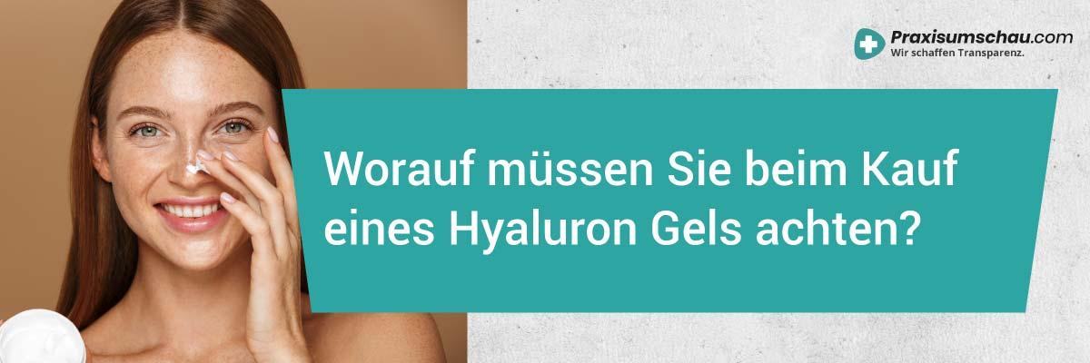 Gel mit Hyaluron Worauf müssen Sie beim Kauf eines Hyaluron Gels achten?