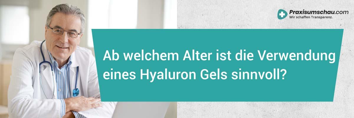 Hyaloron Gel Test Ab welchem Alter ist die Verwendung eines Hyaluron Gels sinnvoll?