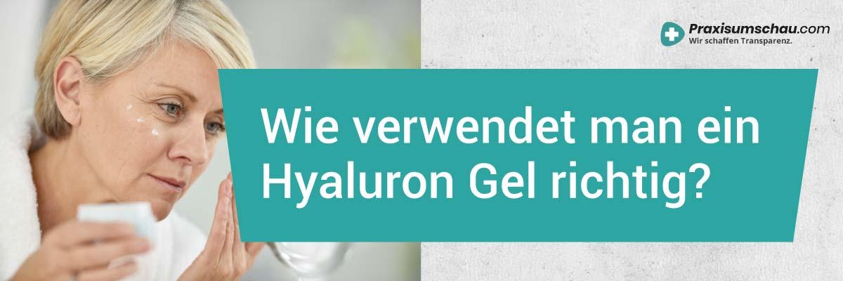 Hyaloronsäure Gel wie verwende ich ein Hyaluron Gel richtig?