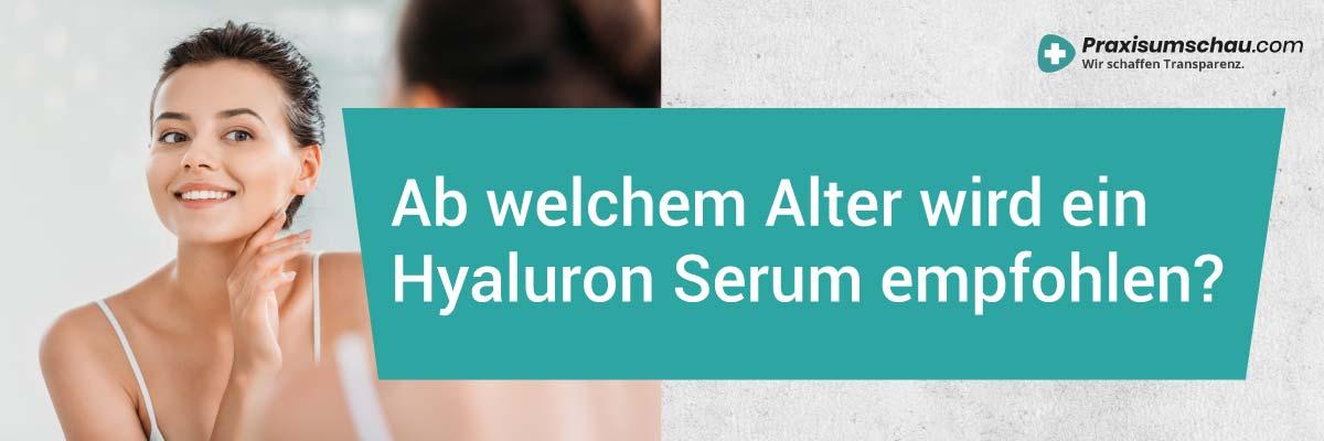 Hyaluron Creme Test Ab welchem Alter wird ein Hyaluron Serum empfohlen?