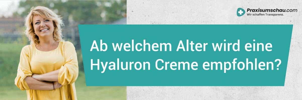 Hyaluron Creme Test Ab welchem Alter wird eine Hyaluron Creme empfohlen?