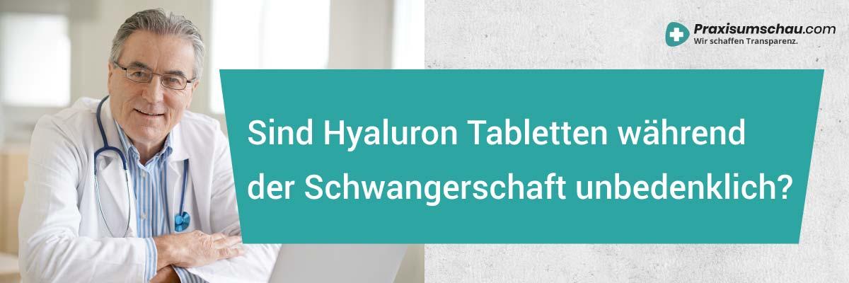 Hyaluron Tabletten Test - Sind Hyaluron Tabletten während der Schwangerschft unbedenklich?