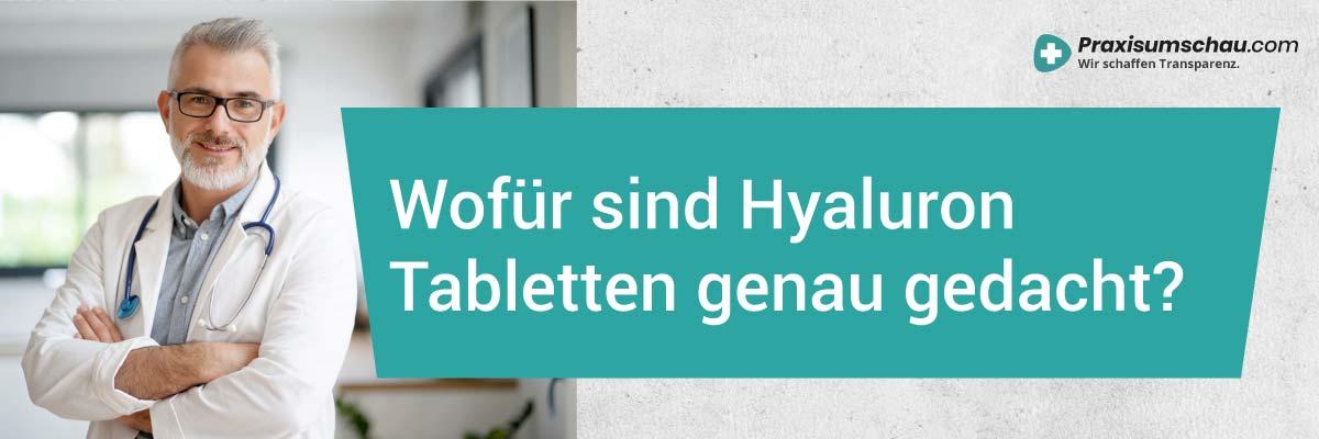 Neu Wofür sind Hyaluron Tabletten genau gedacht?