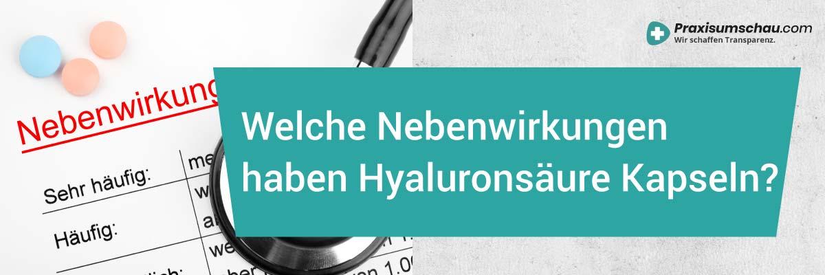 Hyaluronsäure Kapseln Nebenwirkungen das sind die Nebenwirkungen von Hyaluron