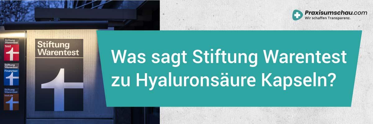 Hyaluronsäure Kapseln Stiftung Warentest - Was sagt die Stiftung Warentest zu Hyaluron Kapseln?