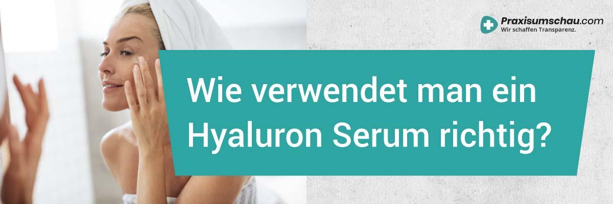 Hyaluronsäure Serum Test Wie verwendet man ein Hyaluron Serum richtig?