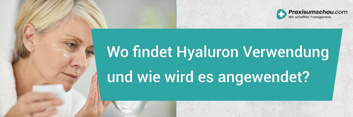 Hyaluronsäure - Wo findet Hyaluronsäure Verwendung und wie wird es angewendet?
