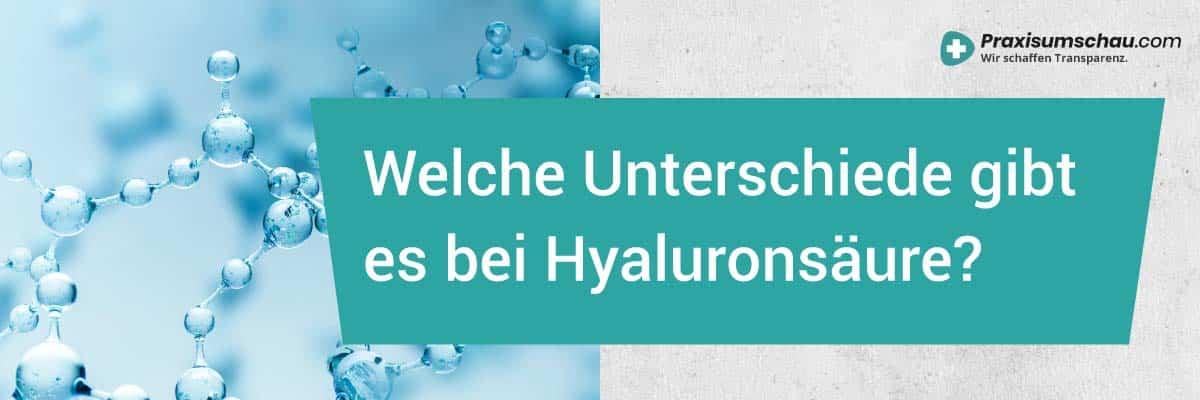 Hyaluronsäure Unterschiede - Welche Unterschiede gibt es bei Hyaluonsäure?
