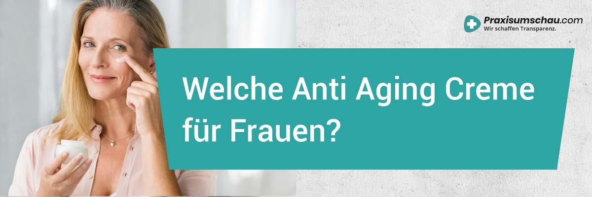 Welche Anti Aging Creme für Frauen? - Wir zeigen es Ihnen im Anti Aging Creme Vergleich