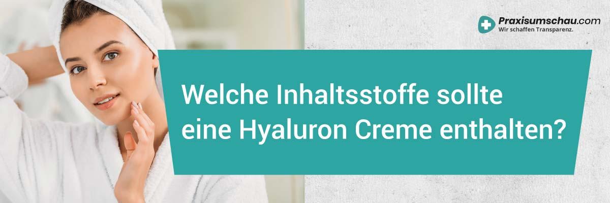 Welche Inhaltsstoffe sollte eine Hyaluron Creme enthalten?