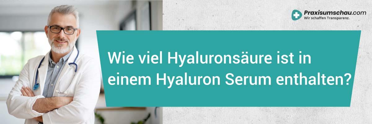 Wie viel Hyaluronsäure ist in einem Hyaluron Serum enthalten?