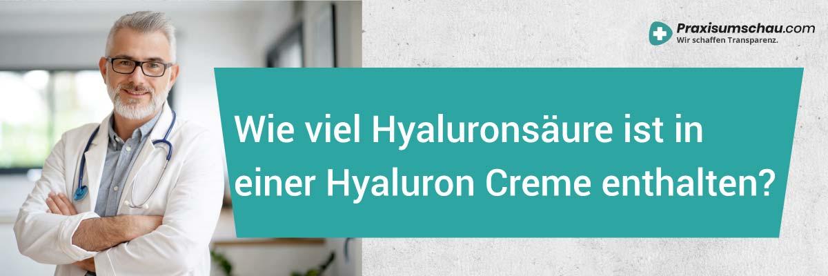 Wie viel Hyaluronsäure ist in einer Hyaluronsäure Creme enthalten?