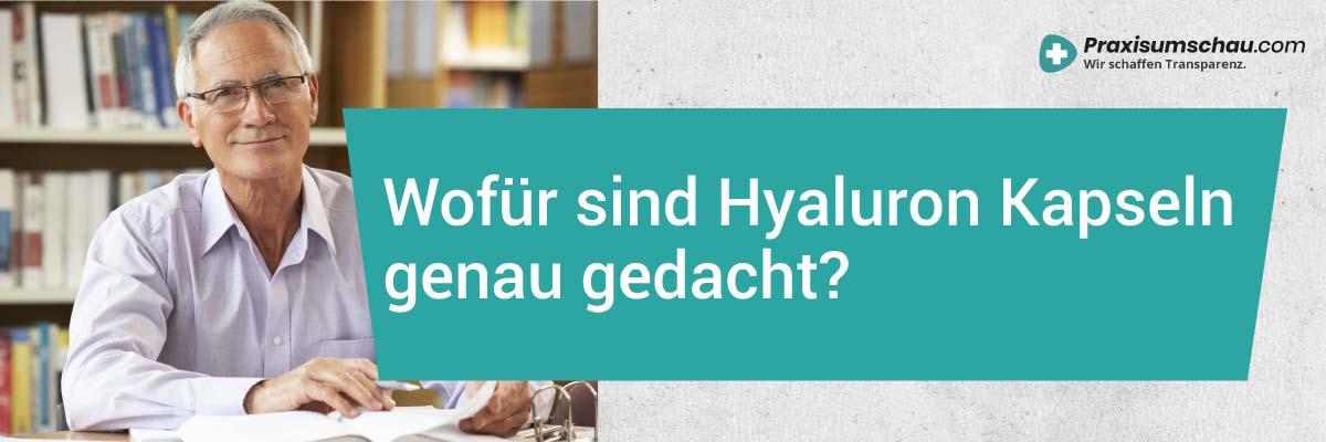 Wofür sind Hyalurosäure Kapseln genau gedacht? Hyaluronsäure Kapseln Test