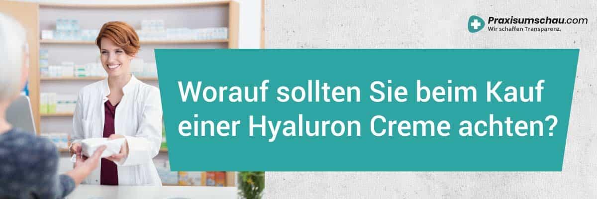 Worauf sollte man beim Kauf einer Hyaluron Creme achten?