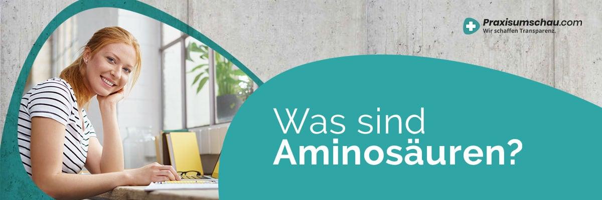 Was sind Aminosäuren