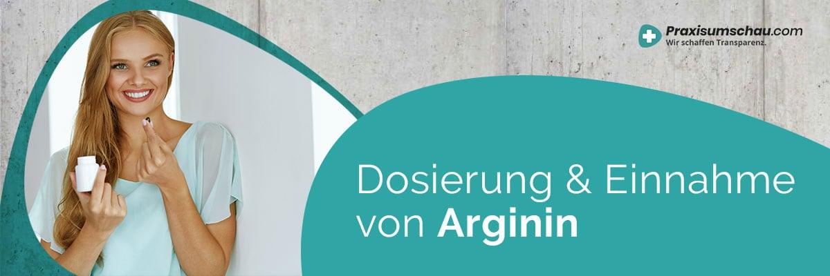 Dosierung und Einnahme Arginin