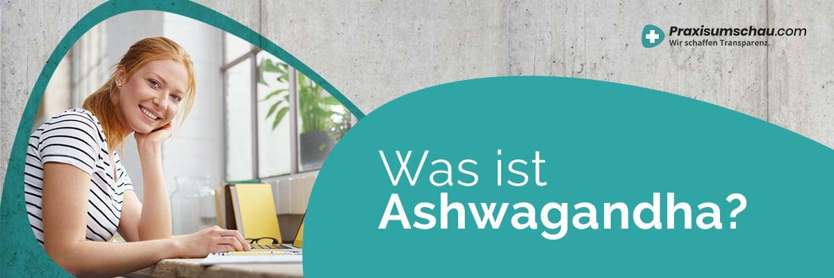 Was ist Ashwagandha