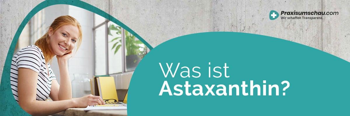 Was ist Astaxanthin