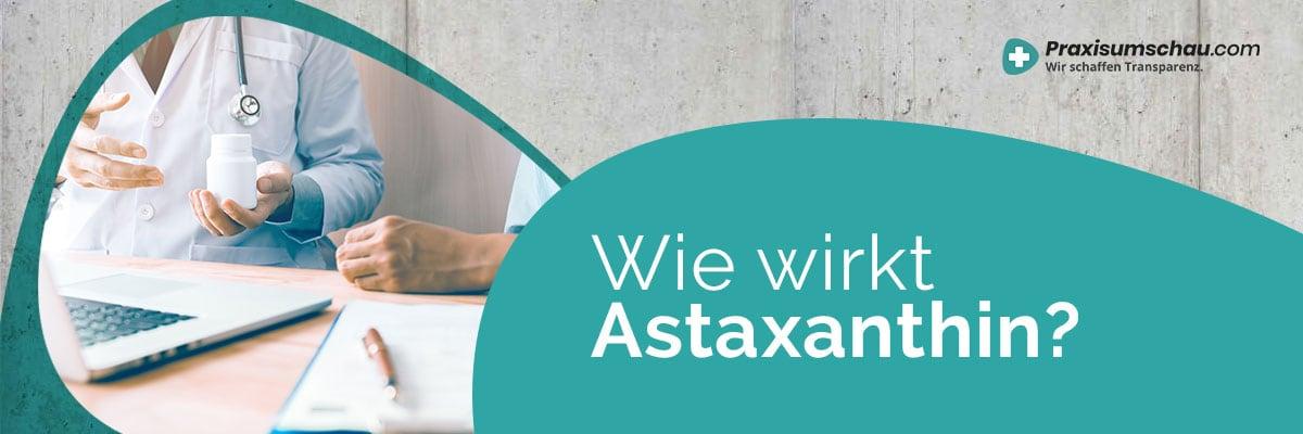 Wie wirkt Astaxanthin