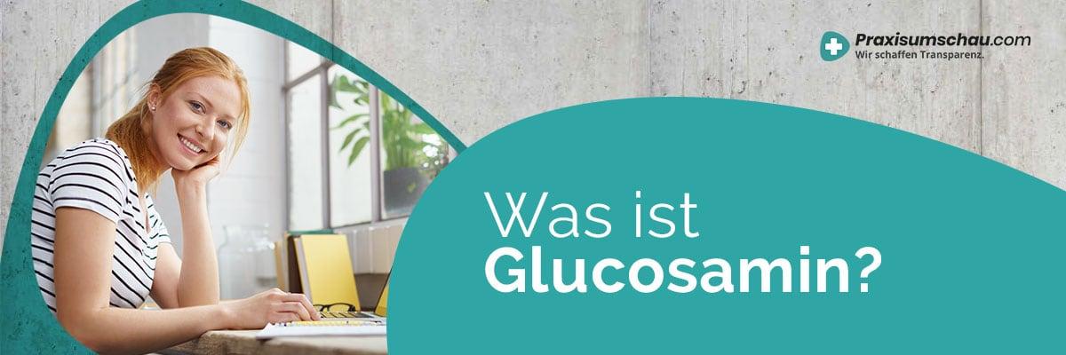 Was ist Glucosamin