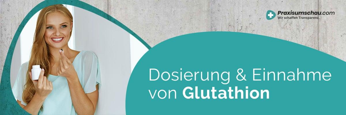 Dosierung und Einnahme Glutathion