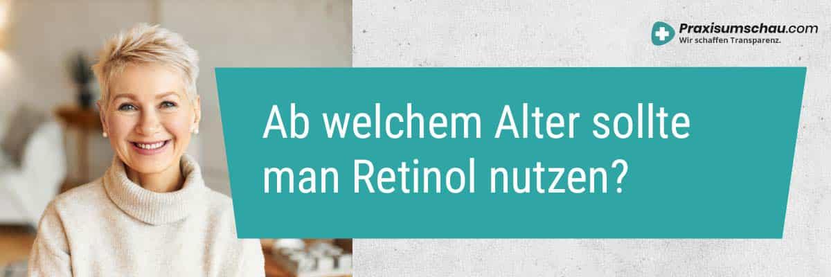Ab welchem Alter sollte man Retinol nutzen?